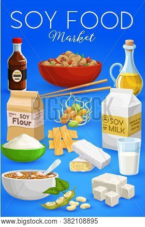 Soybean Food Vector Sauce, Milk, Meat And Tempech, Tofu, Flour And Sprouts With Noodles. Oil, Beans