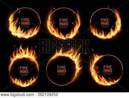 Fire Rings, Burning Vector Round Frames. Realistic Burn Circles With Flame Tongues On Edges. 3d Flar
