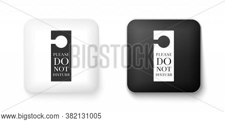 Black And White Please Do Not Disturb Icon Isolated On White Background. Hotel Door Hanger Tags. Squ