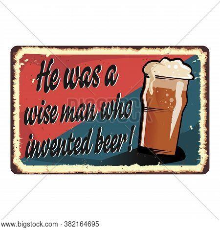 Vintage Rusty Beer Sign, Vector Illustration Old Enamel Sign