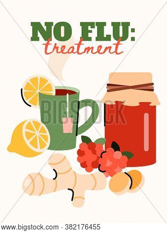 No Flu Treatment Poster With Home Remedy Cures - Hot Tea With Lemon, Berry Jam And Ginger Root. Cart