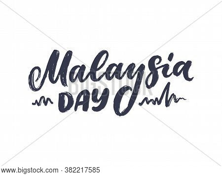 Hand Drawn Lettering Phrase - Malaysia Day. Holiday Celebration Artwork For Greeting Cards, Social N