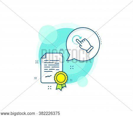 Slide Arrow Sign. Certification Complex Icon. Rotation Gesture Line Icon. Swipe Action Symbol. Certi