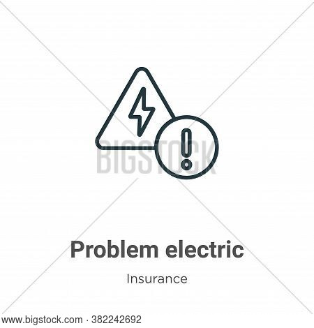 Problem electric icon isolated on white background from insurance collection. Problem electric icon