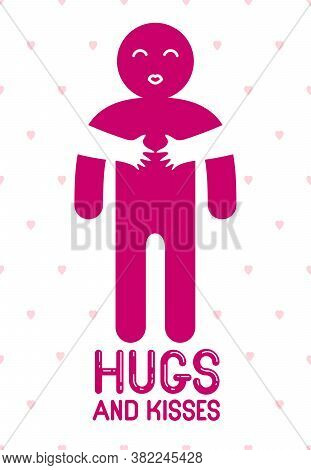 Hugs And Kisses With Loving Hands Of Loved Person And Kissing Lips, Lover Woman Hugging His Man And