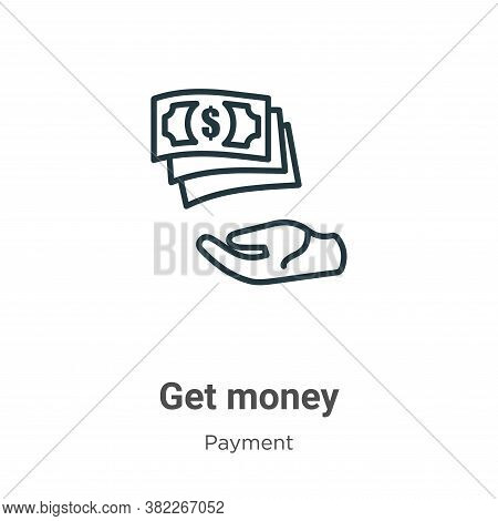 Get money icon isolated on white background from payment collection. Get money icon trendy and moder