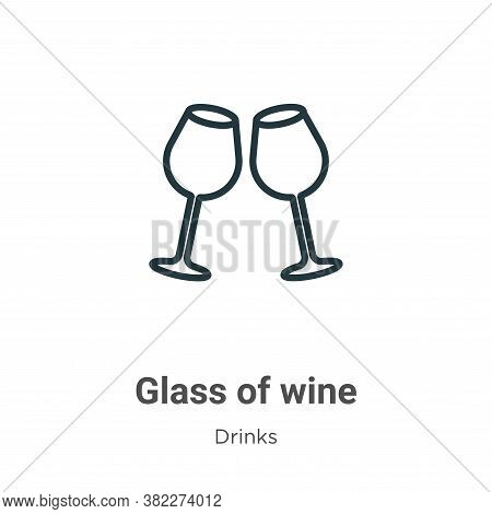 Glass of wine icon isolated on white background from drinks collection. Glass of wine icon trendy an