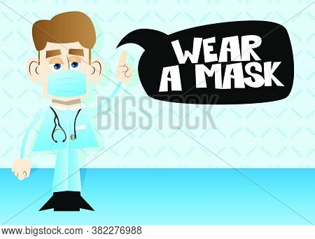 Cartoon Doctor Wearing A Mask And Asking To Wear One With Text And Speech Bubble. Vector Illustratio