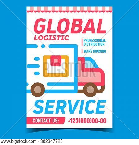 Global Logistic Service Advertising Banner Vector. Logistic Truck Cargo Transport On Promotional Pos