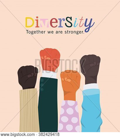 Diversity Together We Are Stronger And Fists Hands Up Design, People Multiethnic Race And Community