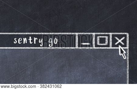 Chalk Sketch Of Closing Browser Window With Page Header Inscription Sentry Go