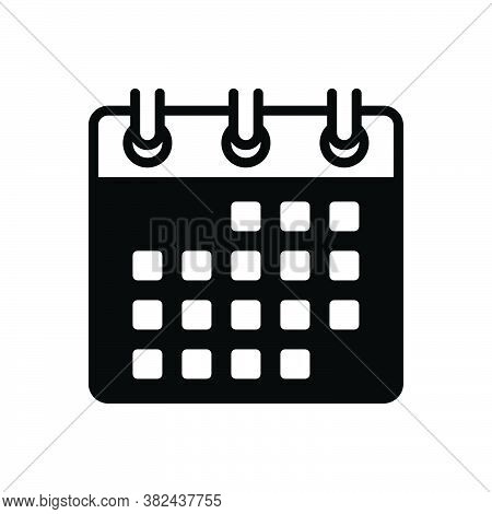 Black Solid Icon For Date Calendar Occasion  Appointment Chart Day Holiday Schedule Reminder Organiz