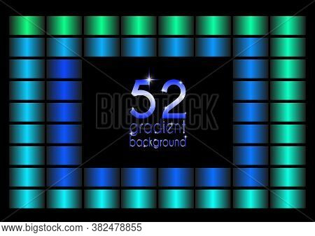 Set Of 52 Blue And Green Gradients, Swatches Collection. Different Gradation Design. Bright Color Gr