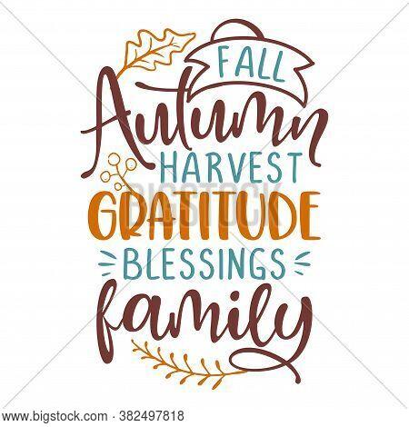 Fall Autumn Harvest Gratitude Blessings Family - Vector Illustration. Autumn Color Poster. Good For