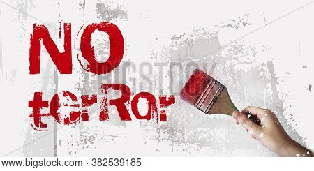 Stop Terror With Red Paint On He Grunge Wall. No Violence Social Concept