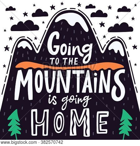 Inspiring Mountain Quote. Hand Drawn Mountains Lettering, Vintage Camping Adventure Inspirational Qu
