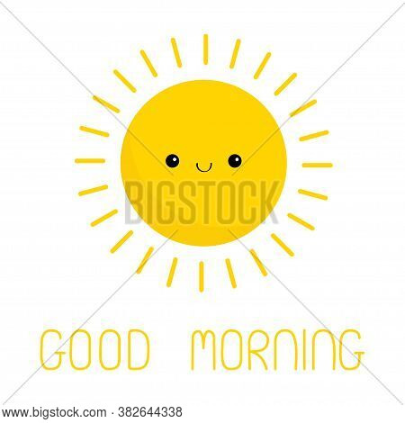 Good Morning. Sun Shining Icon. Cute Kawaii Face. Cartoon Funny Smiling Character. Hello Summer. Sun