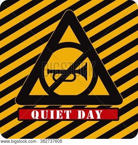 Attention - Quiet Day. Industrial Holiday Symbol. September Event