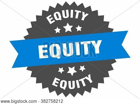 Equity Sign. Equity Circular Band Label. Round Sticker