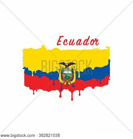 Painted Ecuador Flag, Ecuador Flag Paint Drips. Stock Vector Illustration Isolated On White Backgrou