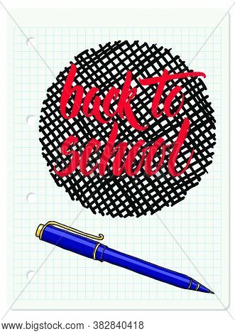 Hand Drawn Vector Brush Lettering Red Back To School Words And A Ballpoint Penl Over Round Cross Hat