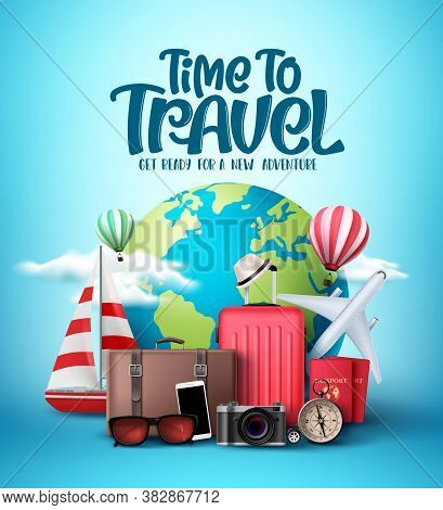 Time To Travel The World Vector Design. Travel And Explore The World In Different Countries And Dest