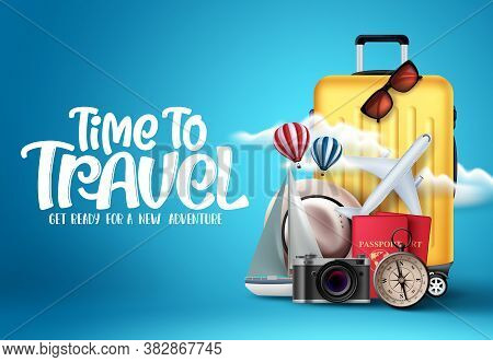 Time To Travel Vector Design. Time To Travel Text In Empty Space With Traveling Elements Like Luggag