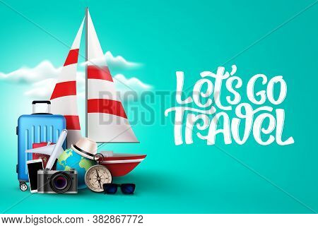 Let's Go Travel Vector Background Template. Let's Go Travel Text In Empty Space With Travel Vacation