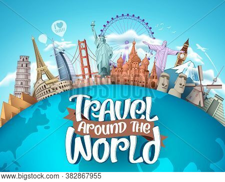 Travel Around The World Vector Tourism Design. Travel The World Text, Famous Tourism Landmarks And W