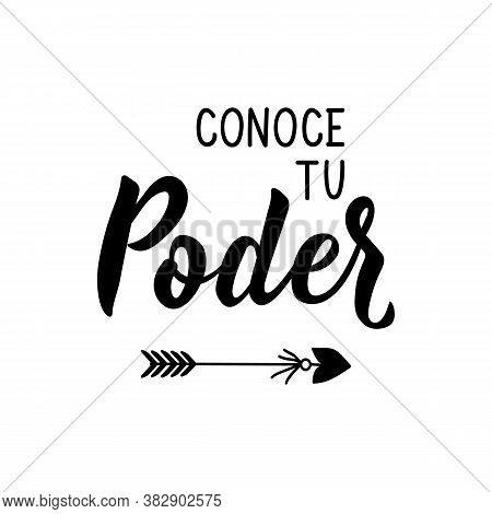 Spanish Lettering. Translation From Spanish - Know Your Power. Element For Flyers, Banner, T-shirt A
