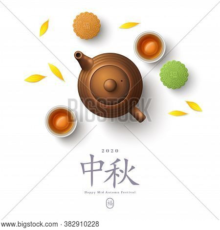 Colorful Mooncakes, Teapot And Teacup Isolated On White. Chinese Translation Is Blessing And Mid Aut