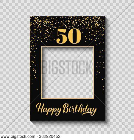 Happy 50th Birthday Photo Booth Frame On A Transparent Ackground. Birthday Party Photobooth Props. B