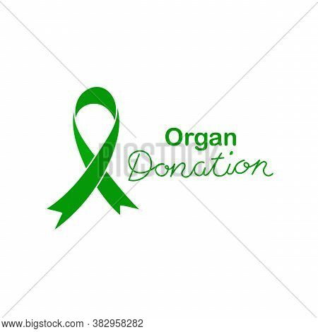 Organ Donation, Handwritten Inscription. Green Ribbon. Transplantation And Awareness Of Organ Donati