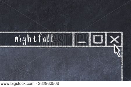 Chalk Sketch Of Closing Browser Window With Page Header Inscription Nightfall