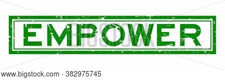 Grunge Green Empower Word Rubber Seal Stamp On White Background