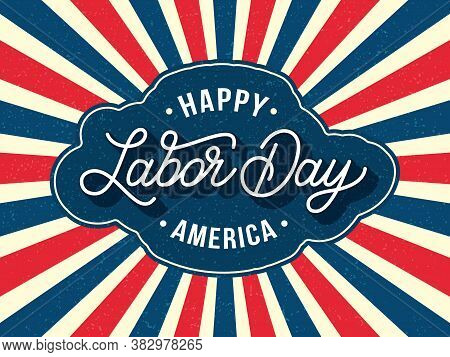 Happy Labor Day America Background. Vector Illustration. Sunburst And Hand Drawn Lettering In Red Bl