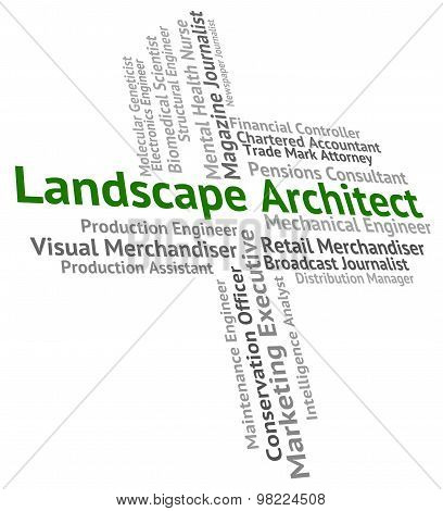 Landscape Architect Indicates Occupations Landscapes And Employee