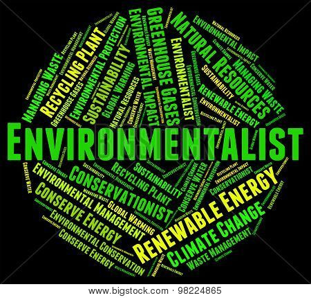 Environmentalist Word Shows Earth Day And Environmentally
