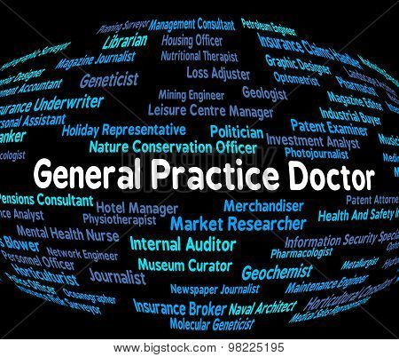General Practice Doctor Represents Text Employee And Recruitment