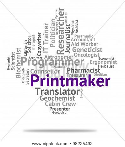 Printmaker Job Means Designer Position And Occupations