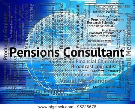 Pensions Consultant Shows Jobs Work And Counsellor