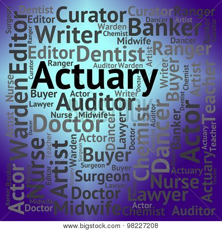 Actuary Job Indicates Risk Management And Cpa