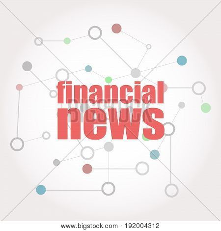 Text Financial News. Business Concept . Connected Lines With Dots.