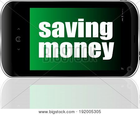 Currency Concept. Smartphone With Text Saving Money On Display