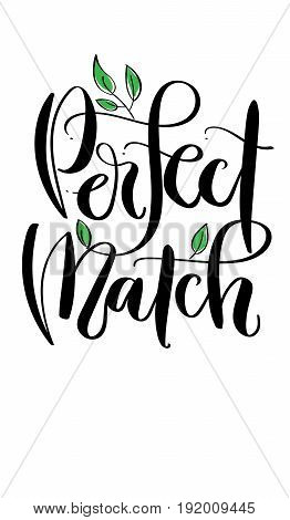 'Perfect match' - modern calligraphy style, black ink handwriting.