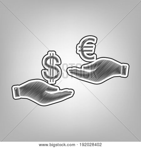 Currency exchange from hand to hand. Dollar adn Euro. Vector. Pencil sketch imitation. Dark gray scribble icon with dark gray outer contour at gray background.