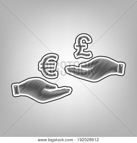 Currency exchange from hand to hand. Euro and Pound. Vector. Pencil sketch imitation. Dark gray scribble icon with dark gray outer contour at gray background.