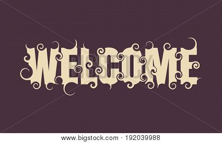 Vector lettering illustration with word Welcome. Typography poster with abstract ornament of curls.