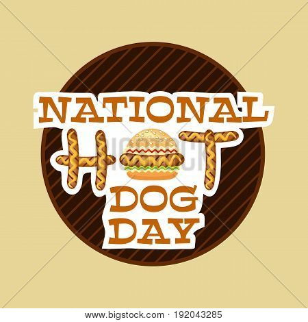 National hot dog day. Background for hot dog day. Vector poster for fast foods design.