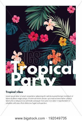 Tropical party flyer design with bright hibiscus flowers and exotic palm leaves on dark background.. Vector illustration.